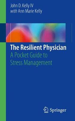 The Resilient Physician: A Pocket Guide to Stress Management (Paperback)