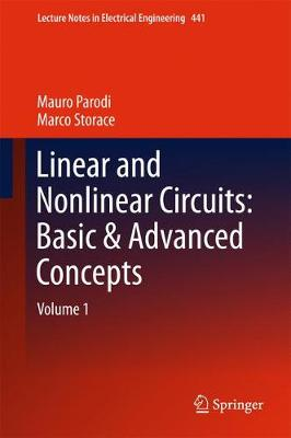 Linear and Nonlinear Circuits: Basic & Advanced Concepts: Volume 1 - Lecture Notes in Electrical Engineering 441 (Hardback)