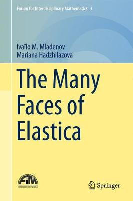 The Many Faces of Elastica - Forum for Interdisciplinary Mathematics 3 (Hardback)
