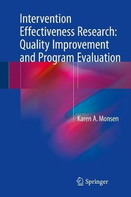 Intervention Effectiveness Research: Quality Improvement and Program Evaluation (Hardback)