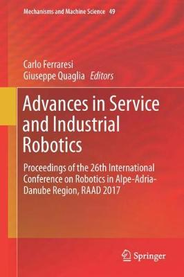 Advances in Service and Industrial Robotics: Proceedings of the 26th International Conference on Robotics in Alpe-Adria-Danube Region, RAAD 2017 - Mechanisms and Machine Science 49 (Hardback)