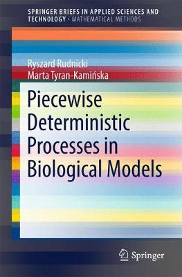 Piecewise Deterministic Processes in Biological Models - SpringerBriefs in Mathematical Methods (Paperback)