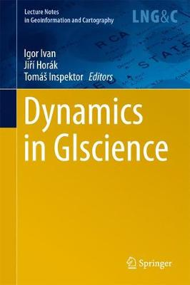 Dynamics in GIscience - Lecture Notes in Geoinformation and Cartography (Hardback)