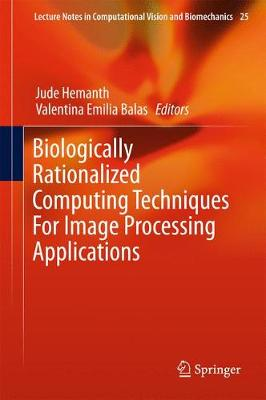 Biologically Rationalized Computing Techniques For Image Processing Applications - Lecture Notes in Computational Vision and Biomechanics 25 (Hardback)