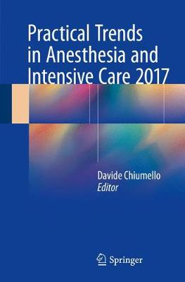 Practical Trends in Anesthesia and Intensive Care 2017 (Paperback)