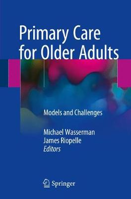 Primary Care for Older Adults: Models and Challenges (Paperback)
