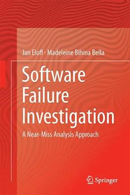 Software Failure Investigation: A Near-Miss Analysis Approach (Hardback)