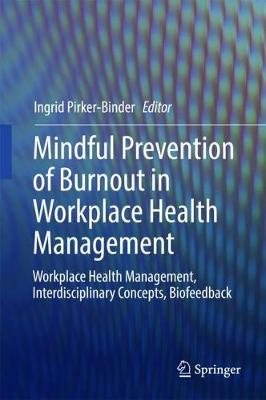 Mindful Prevention of Burnout in Workplace Health Management (Hardback)