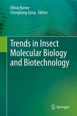 Trends in Insect Molecular Biology and Biotechnology (Hardback)