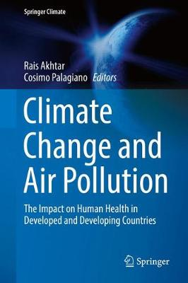 Climate Change and Air Pollution: The Impact on Human Health in Developed and Developing Countries - Springer Climate (Hardback)