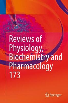 Reviews of Physiology, Biochemistry and Pharmacology, Vol. 173 - Reviews of Physiology, Biochemistry and Pharmacology 173 (Hardback)