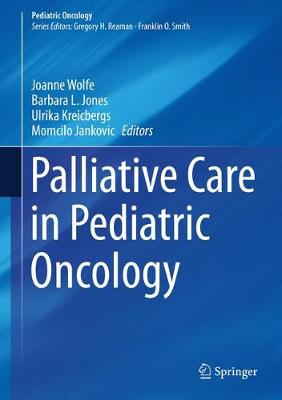 Palliative Care in Pediatric Oncology - Pediatric Oncology (Hardback)