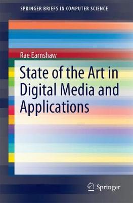 State of the Art in Digital Media and Applications - SpringerBriefs in Computer Science (Paperback)