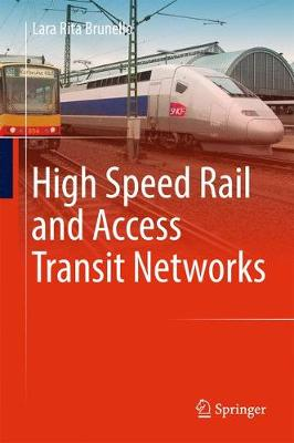 High Speed Rail and Access Transit Networks (Hardback)