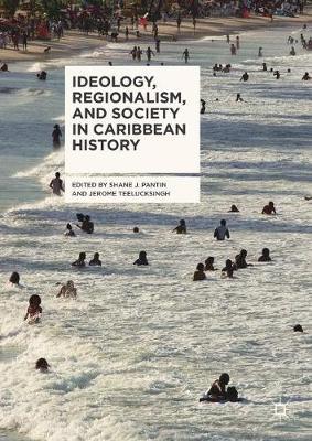 Ideology, Regionalism, and Society in Caribbean History (Hardback)