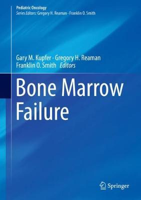 Bone Marrow Failure - Pediatric Oncology (Hardback)