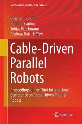 Cable-Driven Parallel Robots: Proceedings of the Third International Conference on Cable-Driven Parallel Robots - Mechanisms and Machine Science 53 (Hardback)