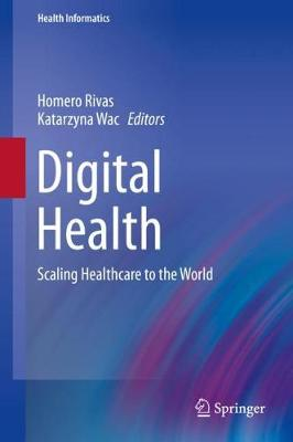 Digital Health: Scaling Healthcare to the World - Health Informatics (Hardback)