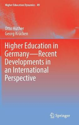 The German Higher Education System 2018: Theoretical Concepts, Recent Developments, and International Perspectives - Higher Education Dynamics 51 (Hardback)