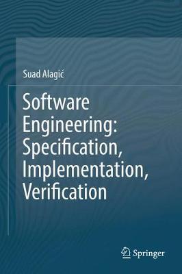 Software Engineering: Specification, Implementation, Verification (Hardback)