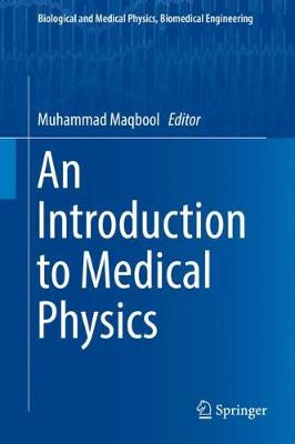 An Introduction to Medical Physics - Biological and Medical Physics, Biomedical Engineering (Hardback)