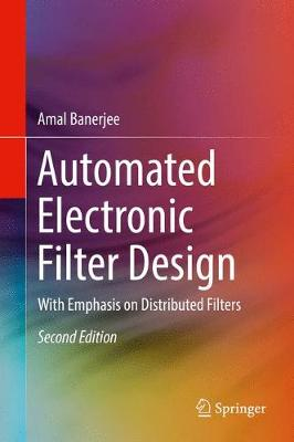 Automated Electronic Filter Design: With Emphasis on Distributed Filters (Hardback)