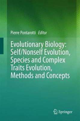 Evolutionary Biology: Self/Nonself Evolution, Species and Complex Traits Evolution, Methods and Concepts (Hardback)