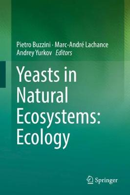 Yeasts in Natural Ecosystems: Ecology (Hardback)