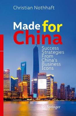 Made for China: Success Strategies From China's Business Icons (Paperback)