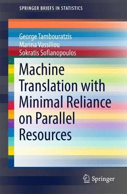 Machine Translation with Minimal Reliance on Parallel Resources - SpringerBriefs in Statistics (Paperback)