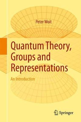 Quantum Theory, Groups and Representations: An Introduction (Hardback)