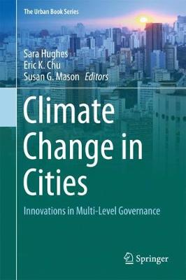 Climate Change in Cities: Innovations in Multi-Level Governance - The Urban Book Series (Hardback)