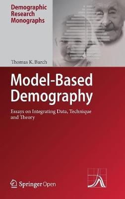 Model-Based Demography: Essays on Integrating Data, Technique and Theory - Demographic Research Monographs (Hardback)