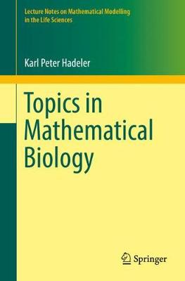 Topics in Mathematical Biology - Lecture Notes on Mathematical Modelling in the Life Sciences (Paperback)