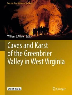 Caves and Karst of the Greenbrier Valley in West Virginia - Cave and Karst Systems of the World (Hardback)