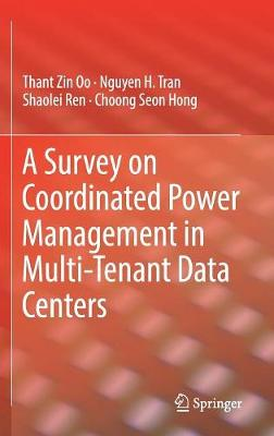 A Survey on Coordinated Power Management in Multi-Tenant Data Centers (Hardback)