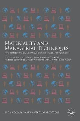 Materiality and Managerial Techniques: New Perspectives on Organizations, Artefacts and Practices - Technology, Work and Globalization (Hardback)