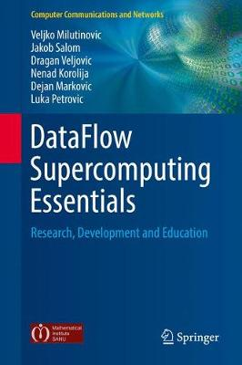 DataFlow Supercomputing Essentials: Research, Development and Education - Computer Communications and Networks (Hardback)
