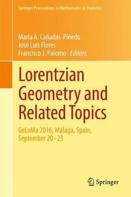 Lorentzian Geometry and Related Topics: GeLoMa 2016, Malaga, Spain, September 20-23 - Springer Proceedings in Mathematics & Statistics 211 (Hardback)