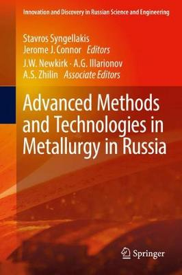 Advanced Methods and Technologies in Metallurgy in Russia - Innovation and Discovery in Russian Science and Engineering (Hardback)