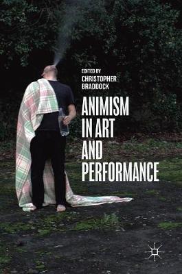 Animism in Art and Performance (Hardback)