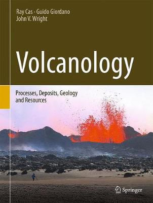 Volcanology: Processes, Deposits, Geology and Resources (Hardback)