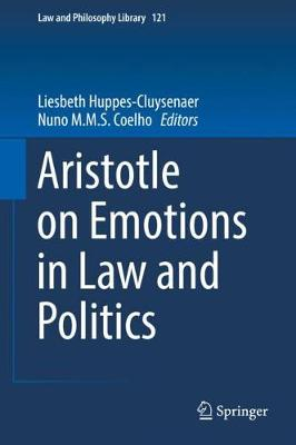 Aristotle on Emotions in Law and Politics - Law and Philosophy Library 121 (Hardback)