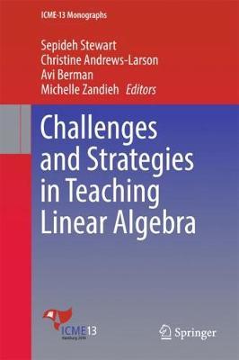 Challenges and Strategies in Teaching Linear Algebra - ICME-13 Monographs (Hardback)