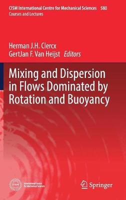 Mixing and Dispersion in Flows Dominated by Rotation and Buoyancy - CISM International Centre for Mechanical Sciences 580 (Hardback)