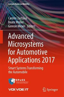 Advanced Microsystems for Automotive Applications 2017: Smart Systems Transforming the Automobile - Lecture Notes in Mobility (Hardback)
