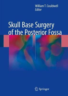 Skull Base Surgery of the Posterior Fossa (Hardback)