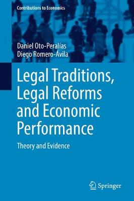 Legal Traditions, Legal Reforms and Economic Performance: Theory and Evidence - Contributions to Economics (Hardback)