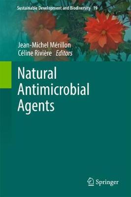 Natural Antimicrobial Agents - Sustainable Development and Biodiversity 19 (Hardback)