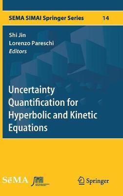 Uncertainty Quantification for Hyperbolic and Kinetic Equations - SEMA SIMAI Springer Series 14 (Hardback)